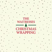 Play & Download Christmas Wrapping (Remastered) by The Waitresses | Napster