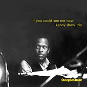 If You Could See Me Now by Kenny Drew