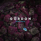 Play & Download Dystopia - EP by Gordon | Napster