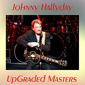 Play & Download Upgraded masters (Remastered 2016) by Johnny Hallyday | Napster