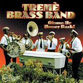 Play & Download Gimme My Money Back by Treme Brass Band | Napster