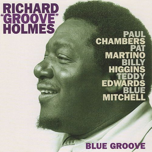Play & Download Blue Groove by Richard Groove Holmes | Napster