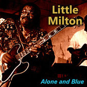 Alone and Blue von Little Milton