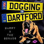 Play & Download Dogging In Dartford by The Gonads | Napster