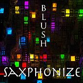 Saxphonize by Blush