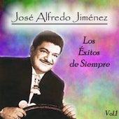 Play & Download José Alfredo Jiménez - Los Éxitos de Siempre, Vol. 1 by Jose Alfredo Jimenez | Napster