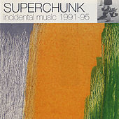 Play & Download Incidental Music 1991-1995 by Superchunk | Napster