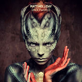 Play & Download Underworld by Matt Holliday | Napster