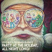 Play & Download Party at the Holiday, All Night Long! by Steve Riley & the Mamou Playboys | Napster