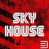 Play & Download Sky House, Vol. 3 by Various Artists | Napster