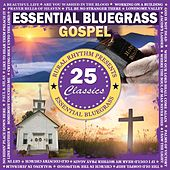 Play & Download Essential Bluegrass Gospel  25 Classics by Various Artists | Napster