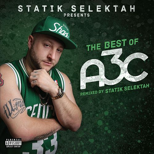 Play & Download The Best of A3C by Statik Selektah | Napster