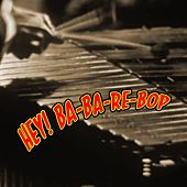 Play & Download Hey!  Ba-Ba-Re-Bop by Various Artists | Napster