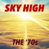 Sky High: The '70s by Various Artists