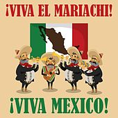 Viva El Mariachi!  Viva Mexico! by Various Artists