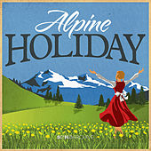 Play & Download Alpine Holiday by Various Artists | Napster