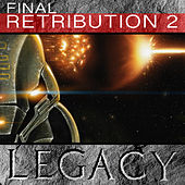 Play & Download Final Retribution, Vol. 2 by Legacy | Napster