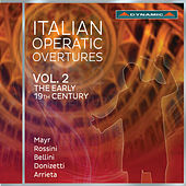 Play & Download Italian Operatic Overtures, Vol. 2: The Early 19th Century by Various Artists | Napster
