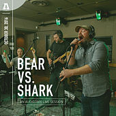Bear vs. Shark on Audiotree Live by Bear Vs. Shark
