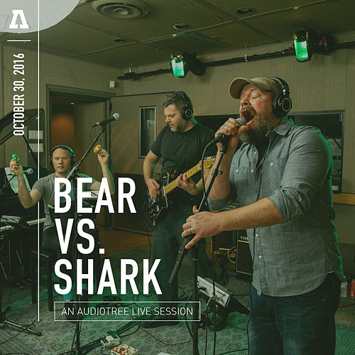 Play & Download Bear vs. Shark on Audiotree Live by Bear Vs. Shark | Napster
