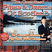 The Greatest Pipes & Drums of Scotland, Vol. 2 by Various Artists