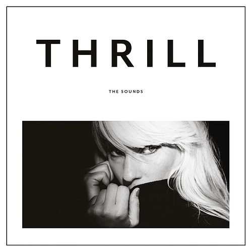 Play & Download Thrill by The Sounds | Napster