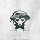Play & Download Housepital Heroes, Vol. 10 by Various Artists | Napster
