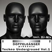 Doppelgänger Pres. Techno Underground, Vol. 1 (incl. DJ-Mix) by Various Artists