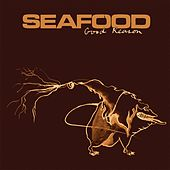 Play & Download Good Reason by Seafood | Napster