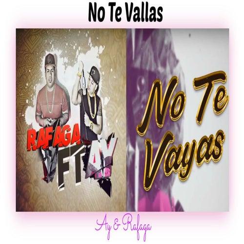 No Te Vayas by Ráfaga