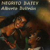 Play & Download Negrito Batey by Alberto Beltran | Napster