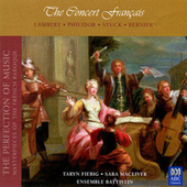 The Concert Français (The Perfection Of Music, Masterpieces Of The French Baroque) (Vol. II) by Ensemble Battistin