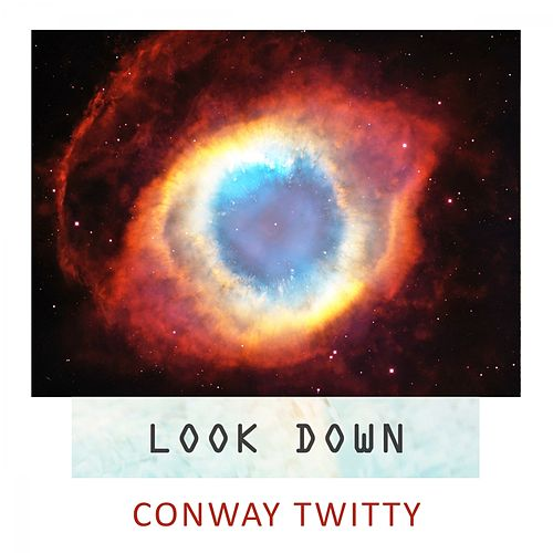 Look Down von Conway Twitty