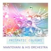 Prismatic Colours von Mantovani & His Orchestra
