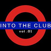 Play & Download Into the Club, Vol. 1 by Various Artists | Napster