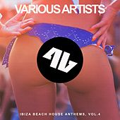 Ibiza Beach House Anthems, Vol. 4 by Various Artists
