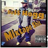 Play & Download Mixtape shit by Boss Hogg | Napster