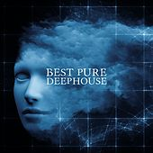 Play & Download Best Pure Deephouse by Various Artists | Napster