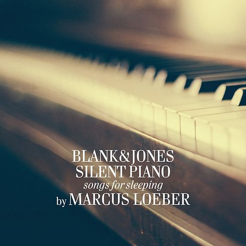 Silent Piano (Music for Sleeping - By Marcus Loeber) von Blank & Jones