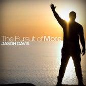 The Pursuit of More by Jason Davis