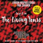 Play & Download The Living Years - Single by The London Hospices Choir | Napster