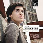Play & Download Early Transcriptions: Händel/Liszt, Marcello/Bach, Bach/Busoni, Mozart/Liszt by Mariam Batsashvilli | Napster