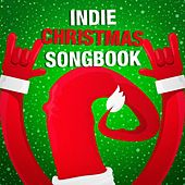 Play & Download Indie Christmas Songbook by Various Artists | Napster
