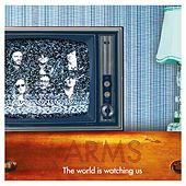 Play & Download The World Is Watching by Arms | Napster