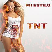 Mi Estilo by TNT