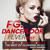 Dancefloor Fever 2017 (by FG) von Various Artists