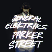 Play & Download Parker Street by General Elektriks | Napster