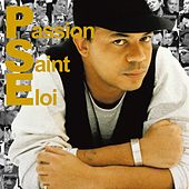 Play & Download Passion Saint-Eloi, vol.1 by Various Artists | Napster