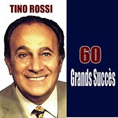 Play & Download 60 Grands Succès by Tino Rossi | Napster
