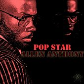Play & Download Pop Star by Allen Anthony | Napster